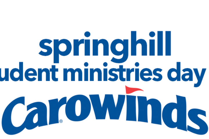 Student Ministries Day at Carowinds - SpringHill Church